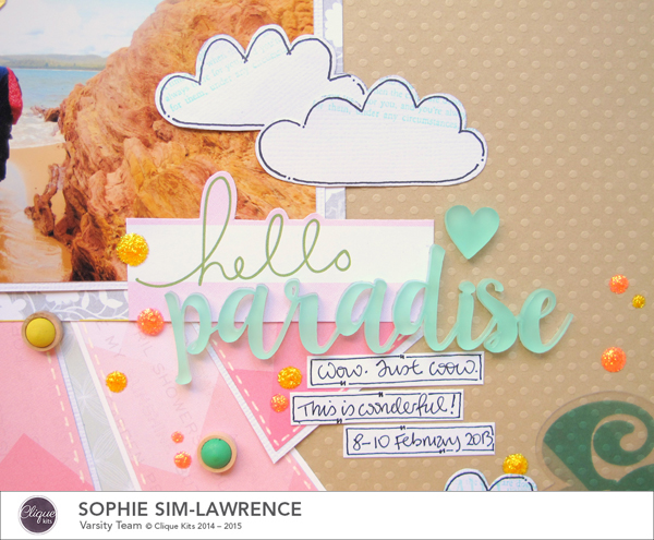 Hello Paradise 1 FN, @colortypes sophie @clique kits@pinkpaislee @colorcastdesigns, #colorcastdesigns #cliquekits #inspiration #scrapbooking # pinkpaislee #papercraft